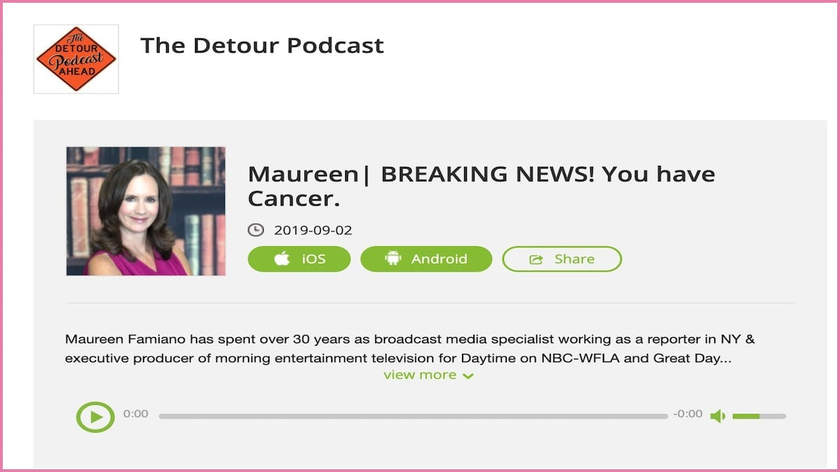 The Detour Podcast: Maureen| BREAKING NEWS! You have Cancer